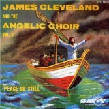 Peace, Be Still Lyrics James Cleveland