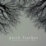 Mountains and Tides Lyrics Pitch Feather