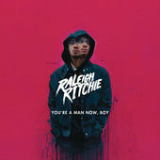 You're a Man Now, Boy Lyrics Raleigh Ritchie