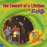 The Concert Of A Lifetime For Kids Lyrics Ray Boltz