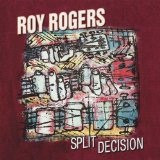 Split Decision Lyrics Roy Rogers