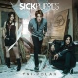 Tripolar Lyrics Sick Puppies