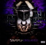 Enslaved Lyrics Soulfly