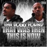That Was Then This Is Now Lyrics Tha Dogg Pound