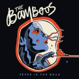 Fever In the Road Lyrics The Bamboos