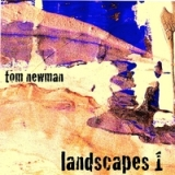 Landscapes 1 Lyrics Tom Newman