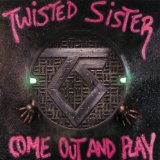 Come Out And Play Lyrics Twisted Sister