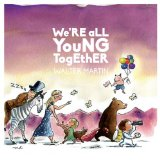 We're All Young Together Lyrics Walter Martin
