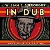IN DUB: CONDUCTED BY DUB SPENCER Lyrics William S. Burroughs