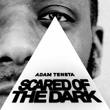 Scared Of The Dark Lyrics Adam Tensta