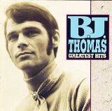 Greatest Hits Lyrics B.J. Thomas