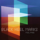 Feel Free Lyrics Black Heel Marks