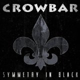 Symmetry in Black Lyrics Crowbar