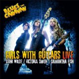 Girls With Guitars - Live Lyrics Dani Wilde, Samantha Fish & Victoria Smith
