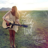 Let's Lose Track of Time Lyrics Karianne Larson