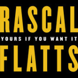 Yours If You Want It (Single) Lyrics Rascal Flatts