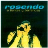A Tientas Y Barrancas Lyrics Rosendo