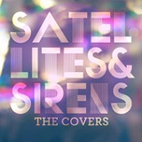 The Covers Lyrics Satellites & Sirens