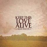 Keep This Love Alive Lyrics Sean Feucht