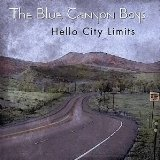 Hello City Limits Lyrics The Blue Canyon Boys