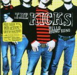 Hello Hong Kong Lyrics The Kicks