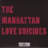 The Manhattan Love Suicides: Longer & Louder Lyrics The Manhattan Love Suicides