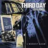 Offerings: A Worship Album Lyrics Third Day