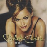 In Too Deep Lyrics Belinda Carlisle