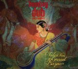 Tales From The Grand Bazaar Lyrics Bombay Dub Orchestra