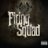 Firing Squad Lyrics Horseshoe G.A.N.G.