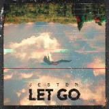 Let Go Lyrics Jester