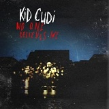 No One Believes Me (Single) Lyrics Kid Cudi