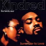 Surrender To Love Lyrics Kindred The Family Soul