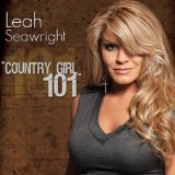 Country Girl 101 Lyrics Leah Seawright