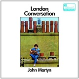 London Conversation Lyrics Martyn John