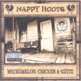 Watermelon Chicken & Gritz Lyrics Nappy Roots