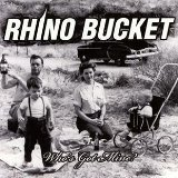 Who's Got Mine? Lyrics Rhino Bucket