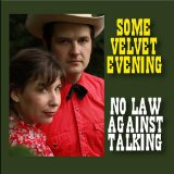 No Law Against Talking Lyrics Some Velvet Evening