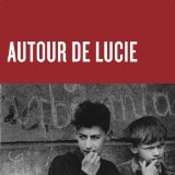 Miscellaneous Lyrics Autour De Lucie