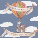 Our New Life Above the Ground Lyrics Avalanche City