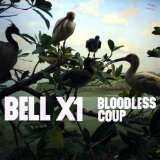 Bloodless Coup Lyrics Bell X1