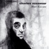 Hier Encore Lyrics Charles Aznavour