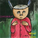 Without A Sound Lyrics Dinosaur Jr.