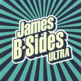 B-Sides Ultra Lyrics James