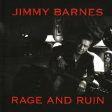 Rage And Ruin Lyrics Jimmy Barnes