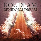 Benidorm Dream Lyrics Koudlam