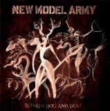 Between Dog and Wolf Lyrics New Model Army