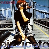 Overdose Lyrics Pizzicato Five