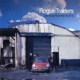 We Know What You're Up To Lyrics Rogue Traders