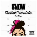 The Rest Comes Later Lyrics Snow Tha Product